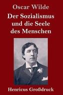 Der Sozialismus und die Seele des Menschen (Großdruck)