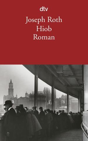 Joseph Roth. Hiob - Roman eines einfachen Mannes. dtv Verlagsgesellschaft, 2002.