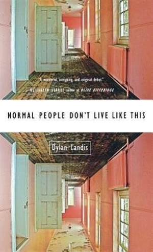 Landis, Dylan. Normal People Don't Live Like This.