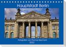 Hauptstadt Berlin (Tischkalender 2022 DIN A5 quer)