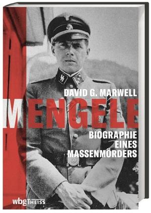 Marwell, David. Mengele - Biographie eines Massenm