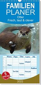 Otter. Frech, laut und clever - Familienplaner hoch (Wandkalender 2022 , 21 cm x 45 cm, hoch)