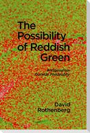 The Possibility of Reddish Green: Wittgenstein Outside Philosophy