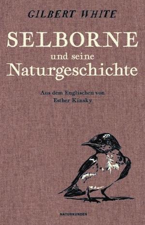 White, Gilbert. Selborne und seine Naturgeschichte. Matthes & Seitz Verlag, 2021.