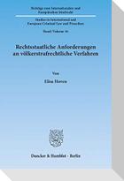 Rechtsstaatliche Anforderungen an völkerstrafrechtliche Verfahren
