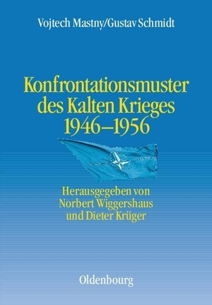 Vojtech Mastny / Gustav Schmidt / Norbert Wiggershaus / Dieter Krüger. Konfrontationsmuster des Kalten Krieges 1946 bis 1956. De Gruyter Oldenbourg, 2003.