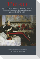 Fred. Volume 2: 1878-1885: The Collected Letters and Speeches of Colonel Frederick Gustavus Burnaby