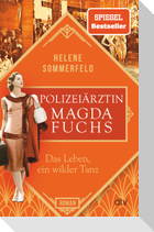 Polizeiärztin Magda Fuchs - Das Leben, ein wilder Tanz