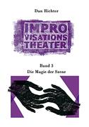 Improvisationstheater. Die Magie der Szene