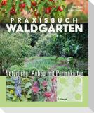 Praxisbuch Waldgarten