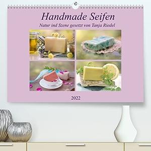 Riedel, Tanja. Handmade Seifen - Natur in Szene gesetztCH-Version  (Premium, hochwertiger DIN A2 Wandkalender 2022, Kunstdruck in Hochglanz) - Wie sie Duften, die Handgemachten Seifen. Ein wunderschöner Kalender, von Tanja Riedel, in dem diese klein