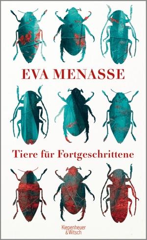 Eva Menasse. Tiere für Fortgeschrittene. Kiepenheuer & Witsch, 2017.