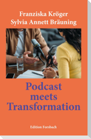 Podcast meets Transformation