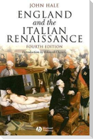 England and the Italian Renaissance: The Growth of Interest in Its History and Art