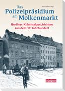 Das Polizeipräsidium am Molkenmarkt