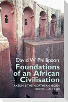 Foundations of an African Civilisation - Aksum and the northern Horn, 1000 BC - AD 1300
