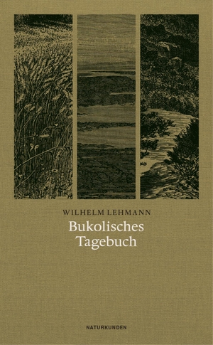 Wilhelm Lehmann / Judith Schalansky / Hanns Zischler. Bukolisches Tagebuch. Matthes & Seitz Berlin, 2017.