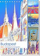 Budapest - Künstlerische Fotografie (Tischkalender 2022 DIN A5 hoch)