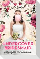 Undercover Bridesmaid - Das perfekte Durcheinander
