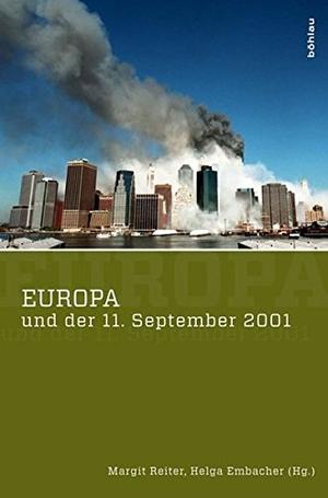 Margit Reiter / Helga Embacher. Europa und der 11. September 2001. Böhlau Wien, 2011.