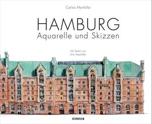 Carlos Montúfar / Dirk Meyhöfer / Franz-Josef Höing. Hamburg. Aquarelle und Skizzen. Junius Hamburg, 2018.