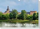 Mannheims Kirchen (Wandkalender 2022 DIN A3 quer)