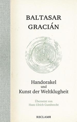 Gracián, Baltasar. Handorakel und Kunst der Weltk