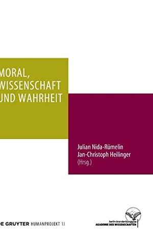 Julian Nida-Rümelin / Jan-Christoph Heilinger. Moral, Wissenschaft und Wahrheit. De Gruyter, 2016.