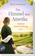 Der Himmel über Amerika - Esthers Entscheidung