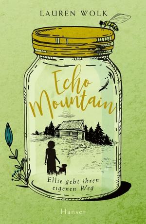 Wolk, Lauren. Echo Mountain - Ellie geht ihren eig