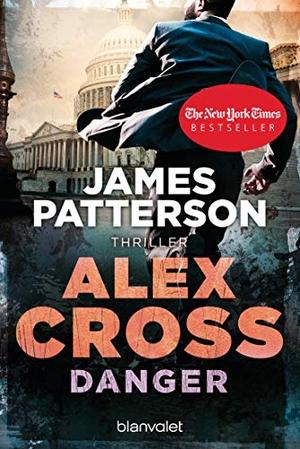 Patterson, James. Danger - Alex Cross 25 - Thriller. Blanvalet Taschenbuchverl, 2021.