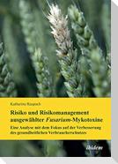 Risiko und Risikomanagement ausgewählter Fusarium-Mykotoxine. Eine Analyse mit dem Fokus auf der Verbesserung des gesundheitlichen Verbraucherschutzes