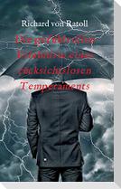Die gefühlvollen Erlebnisse eines rücksichtslosen Temperaments