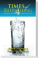 Times of Refreshing, Volume 4: Inspiration, Prayers & God's Word for Each Day