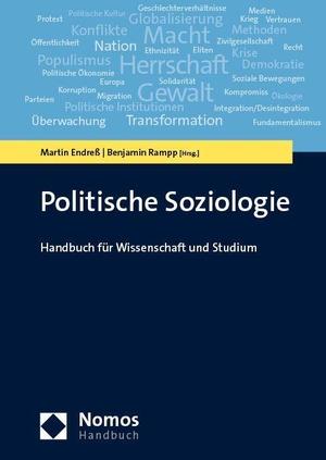 Endreß, Martin / Benjamin Rampp (Hrsg.). Politische Soziologie - Handbuch für Wissenschaft und Studium. Nomos Verlagsges.MBH + Co, 2021.