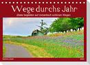 Wege durchs Jahr- Zitate begleiten auf romantisch schönen Wegen (Tischkalender 2022 DIN A5 quer)