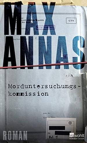 Max Annas. Morduntersuchungskommission. Rowohlt, 2019.