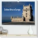 Schöne Orte in Europa (Premium, hochwertiger DIN A2 Wandkalender 2022, Kunstdruck in Hochglanz)