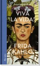 Viva la Vida! Frida Kahlo