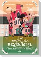 Das magimoxische Hexenhotel - Auch Hexen brauchen Urlaub
