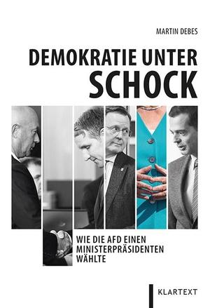 Debes, Martin. Demokratie unter Schock - Wie die AfD einen Ministerpräsidenten wählte. Klartext Verlag, 2021.