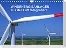 Windkraftanlagen aus der Luft fotografiert (Wandkalender 2022 DIN A4 quer)