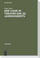 Der Chor im Theater des 20. Jahrhunderts