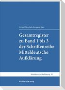 Gesamtregister zu Band 1 bis 3 der Schriftenreihe Mitteldeutsche Aufklärung