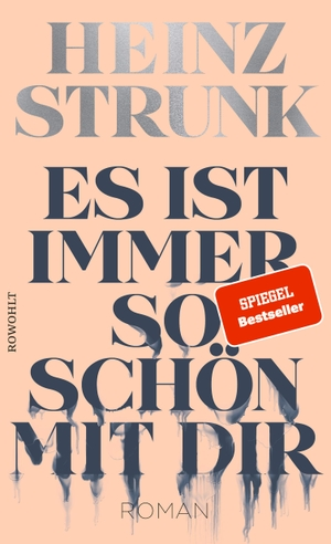 Strunk, Heinz. Es ist immer so schön mit dir. Rowohlt Verlag GmbH, 2021.