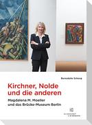 Kirchner, Nolde und die Anderen
