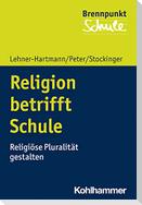 Religion betrifft Schule