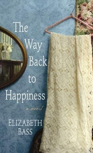 Bass, Elizabeth. The Way Back to Happiness. CTR PO