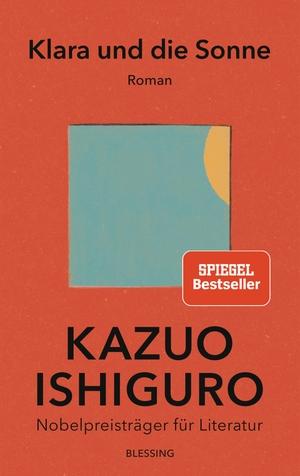 Ishiguro, Kazuo. Klara und die Sonne - Roman. Bles