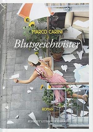 Marco Carini. Blutsgeschwister - Roman. Konkret Li
